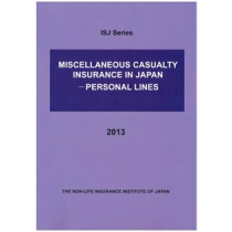 MISCELLANEOUS CASUALTY INSURANCE IN JAPAN- PERSONAL LINES (2013)