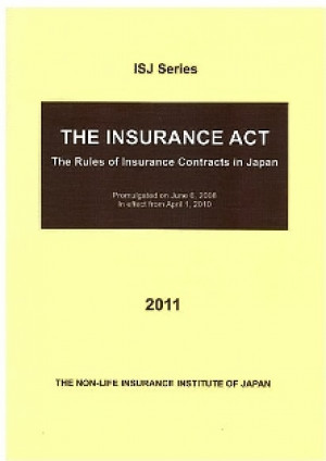 INSURANCE ACT – The Rules of Insurance Contracts in Japan 2011